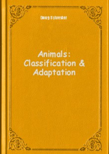 Обложка книги  - Animals: Classification & Adaptation