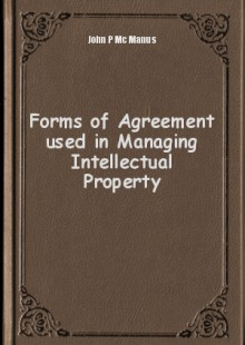 Обложка книги  - Forms of Agreement used in Managing Intellectual Property