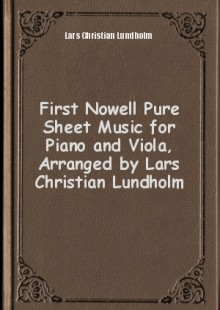 Обложка книги  - First Nowell Pure Sheet Music for Piano and Viola, Arranged by Lars Christian Lundholm