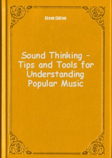 Обложка книги  - Sound Thinking – Tips and Tools for Understanding Popular Music