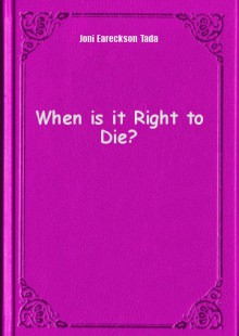 Обложка книги  - When is it Right to Die?