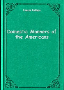 Обложка книги  - Domestic Manners of the Americans