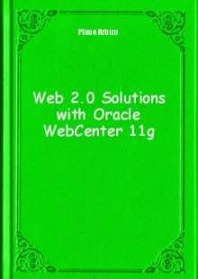 Обложка книги  - Web 2.0 Solutions with Oracle WebCenter 11g