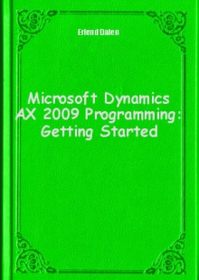 Обложка книги  - Microsoft Dynamics AX 2009 Programming: Getting Started
