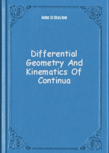 Обложка книги  - Differential Geometry And Kinematics Of Continua