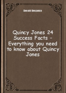 Обложка книги  - Quincy Jones 24 Success Facts – Everything you need to know about Quincy Jones