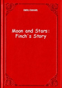 Обложка книги  - Moon and Stars: Finch's Story