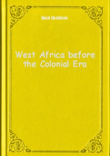 Обложка книги  - West Africa before the Colonial Era