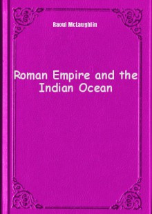 Обложка книги  - Roman Empire and the Indian Ocean