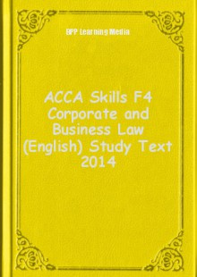 Обложка книги  - ACCA Skills F4 Corporate and Business Law (English) Study Text 2014