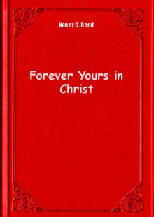 Обложка книги  - Forever Yours in Christ