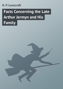 Обложка книги  - Facts Concerning the Late Arthur Jermyn and His Family