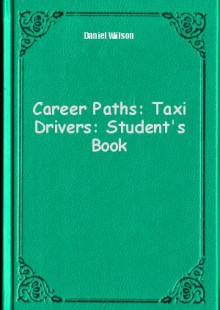 Обложка книги  - Career Paths: Taxi Drivers: Student's Book