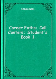 Обложка книги  - Career Paths: Call Centers: Student's Book 1