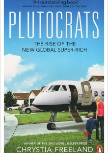 Обложка книги  - Plutocrats: The Rise of the New Global Super-Rich and the Fall of Everyone Else