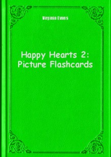 Обложка книги  - Happy Hearts 2: Picture Flashcards
