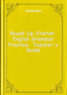 Обложка книги  - Round-Up Starter. English Grammar Practice. Teacher`s Guide