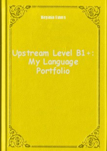 Обложка книги  - Upstream Level B1+: My Language Portfolio