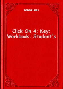 Обложка книги  - Click On 4: Key: Workbook: Student's