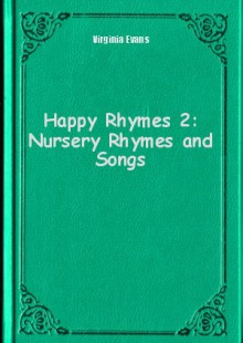 Обложка книги  - Happy Rhymes 2: Nursery Rhymes and Songs