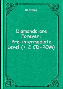 Обложка книги  - Diamonds are Forever: Pre-intermediate Level (+ 2 CD-ROM)