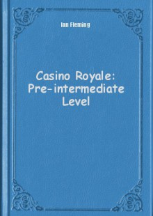 Обложка книги  - Casino Royale: Pre-intermediate Level