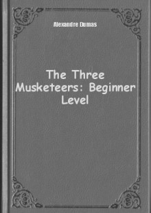 Обложка книги  - The Three Musketeers: Beginner Level