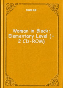 Обложка книги  - Woman in Black: Elementary Level (+ 2 CD-ROM)