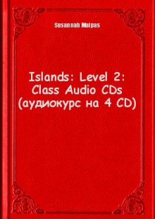 Обложка книги  - Islands: Level 2: Class Audio CDs (аудиокурс на 4 CD)