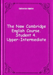 Обложка книги  - The New Cambridge English Course. Student 4. Upper-Intermediate