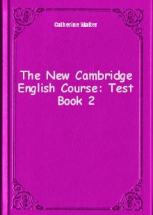 Обложка книги  - The New Cambridge English Course: Test Book 2
