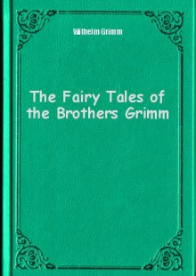 Обложка книги  - The Fairy Tales of the Brothers Grimm