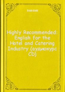 Обложка книги  - Highly Recommended: English for the Hotel and Catering Industry (аудиокурс CD)