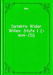 Обложка книги  - Detektiv Wider Willen: Stufe 1 (+ mini-CD)