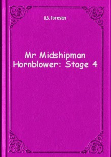 Обложка книги  - Mr Midshipman Hornblower: Stage 4