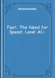 Обложка книги  - Fast: The Need for Speed: Level A1+