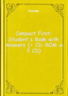 Обложка книги  - Compact First: Student's Book with Answers (+ CD-ROM и 2 CD)