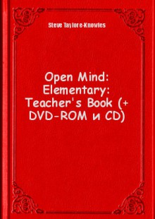 Обложка книги  - Open Mind: Elementary: Teacher's Book (+ DVD-ROM и CD)
