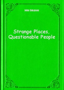 Обложка книги  - Strange Places, Questionable People