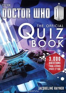 Обложка книги  - Doctor Who: The Official Quiz Book