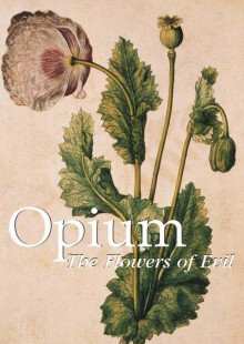 Обложка книги  - Opium. The Flowers of Evil