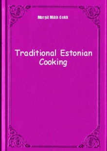 Обложка книги  - Traditional Estonian Cooking